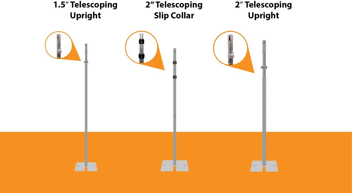 "1.5"" telescoping upright, 2"" telescoping slip collar and 2"" telescoping upright"