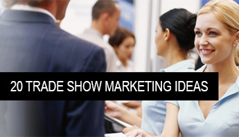 20 TRADE SHOW MARKETING IDEAS